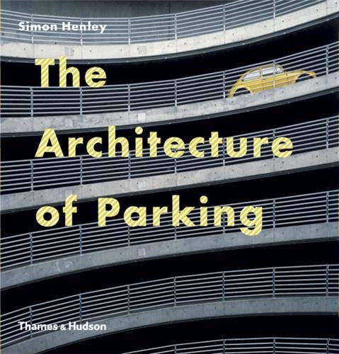 9780500342374: The Architecture of Parking