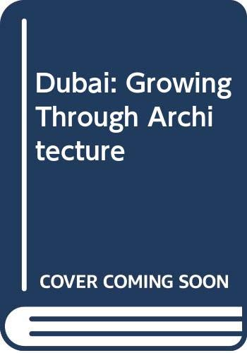 9780500342459: Dubai: Growing Through Architecture