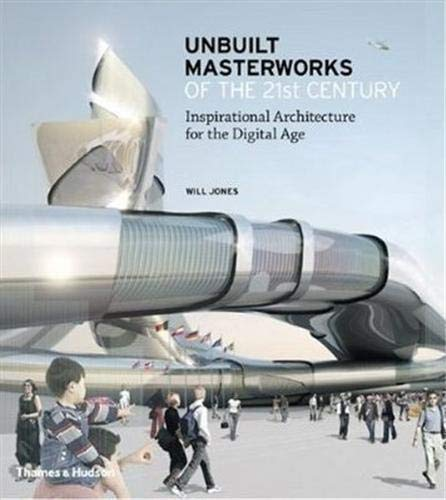 9780500342541: Unbuilt Masterworks of the 21st Century