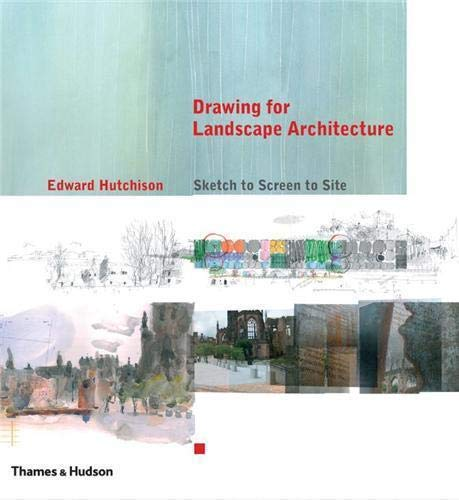 9780500342718: Drawing for Landscape Architecture: Sketch to Screen to Site