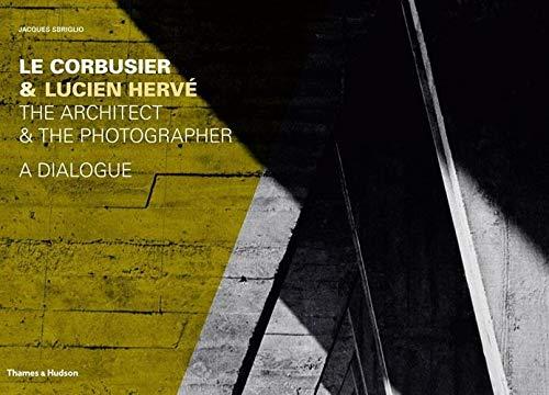 9780500342725: Le Corbusier & Lucien Hervé: The Architect & The Photographer - A Dialogue