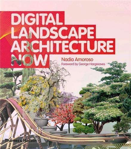 9780500342824: Digital Landscape Architecture Now
