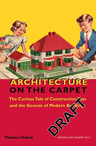9780500342855: Architecture on the Carpet: The Curious Tale of Construction Toys and the Genesis of Modern Buildings
