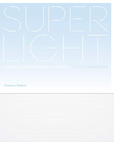 9780500342961: Superlight: Lightness in Contemporary Houses