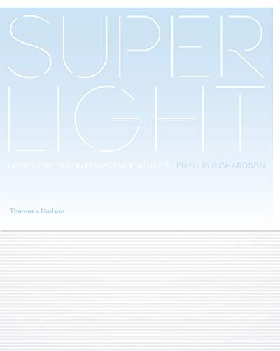 9780500342961: Superlight : Lightness in Contemporary Houses