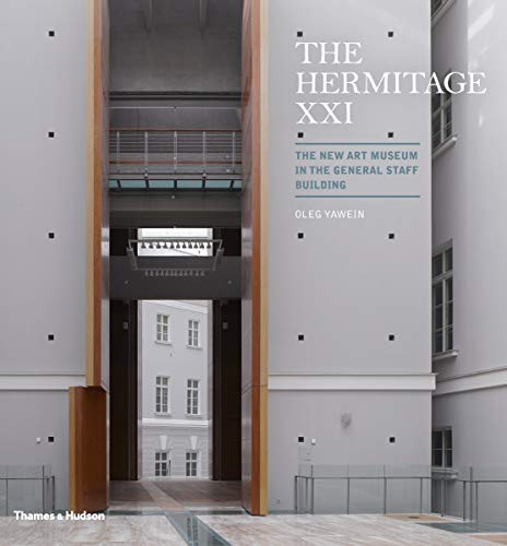 9780500343012: The Hermitage XXI: The New Art Museum in the General Staff Building