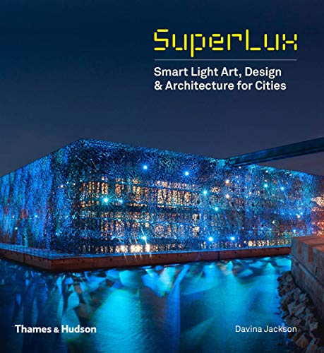 9780500343043: Superlux: Smart Lighting Design for Cities and Buildings