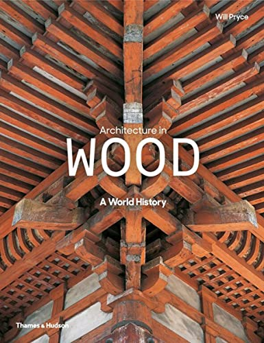 9780500343180: Architecture in Wood: A World History