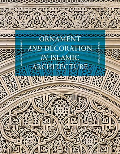 Ornament & Decoration Islamic Architectu: Clevenot, Dominique