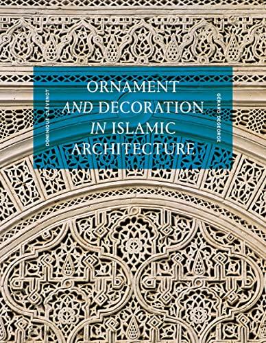 9780500343326: Ornament and Decoration in Islamic Architecture