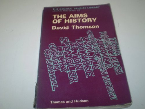 9780500370087: The Aims of History (General Study Library)