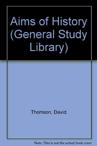 9780500380086: Aims of History (General Study Library)