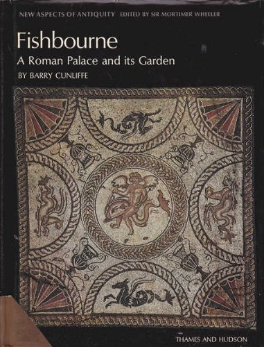 Fishbourne: A Roman Palace and Its Garden (New Aspects of Antiquity)