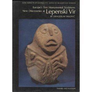 Europe's First Monumental Sculpture : New Discoveries: Dragoslav Srejovic