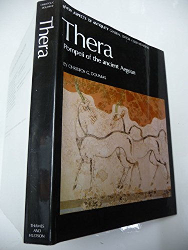 9780500390160: Thera: Pompeii of the Ancient Aegean : Excavations at Akrotiri 1967-1979 (New Aspects of Antiquity)