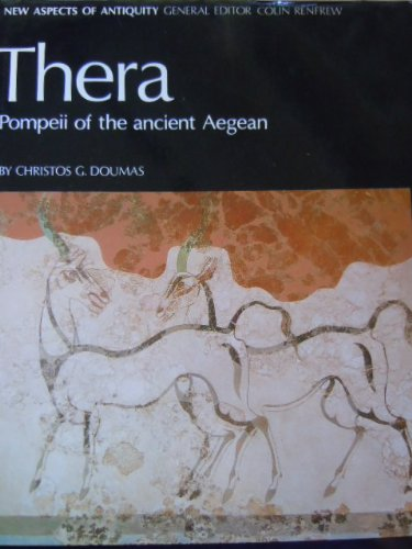 Thera: Pompeii of the Ancient Aegean : Excavations at Akrotiri 1967-1979 (New Aspects of Antiquity)