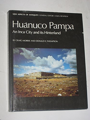 9780500390207: Huanuco Pampa: An Inca City and Its Hinterland (New Aspects of Antiquity)