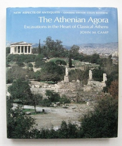 9780500390214: The Athenian Agora: Excavations in the Heart of Classical Athens