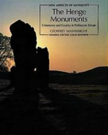 9780500390252: The Henge Monuments: Ceremony and Society in Prehistoric Britain (New Aspects of Antiquity)