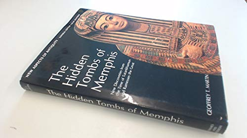 9780500390269: The Hidden Tombs of Memphis: New Discoveries from the Time of Tutankhamun and Ramesses the Great (New Aspects of Antiquity)
