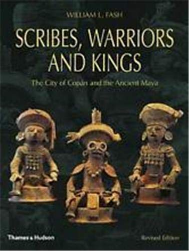 9780500390283: Scribes Warriors (Hardback) /Anglais: City of Copan and the Ancient Maya (New Aspects of Antiquity)