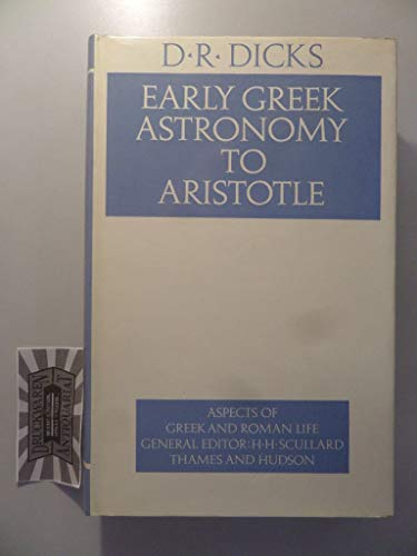 Early Greek Astronomy to Aristotle: Dicks, D. R.