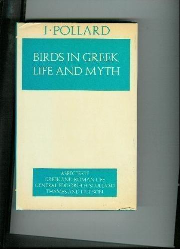 Birds in Greek life and myth (Aspects: Pollard, John