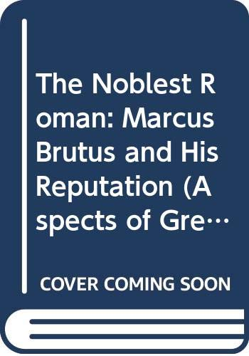 9780500400401: The Noblest Roman: Marcus Brutus and His Reputation
