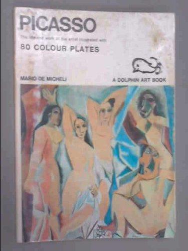 Picasso : The Life and Work of: De Micheli, Mario