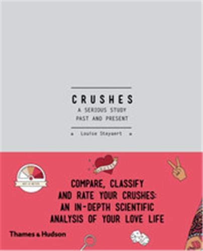9780500420201: Crushes: A Serious Study, Past and Present