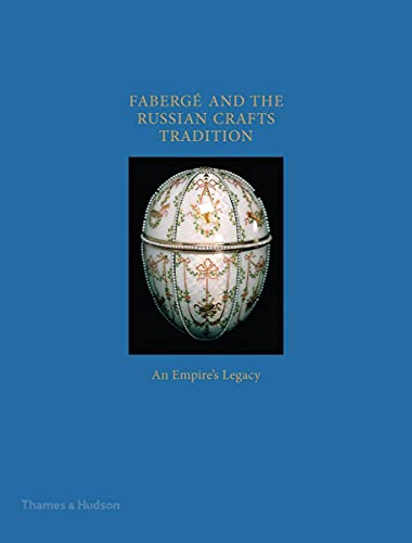 Faberge and the Russian Crafts Tradition -: Trombly, Margaret Kelly
