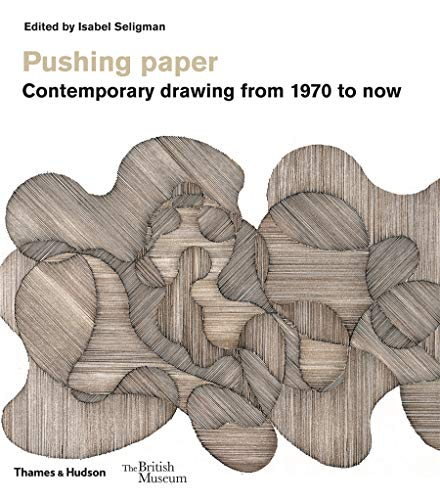 9780500480540: Pushing paper: Contemporary drawing from 1970 to now (British Museum)