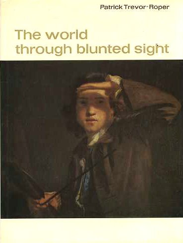 9780500490044: World Through Blunted Sight: An Inquiry into the Influence of Defective Vision on Art and Character