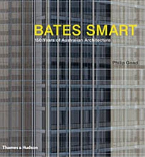 9780500500149: Bates Smart 1852-2004 : 150 Years of Australian Architecture