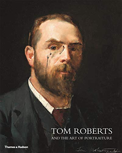 Tom Roberts and the Art of Portraiture (Hardcover): Julie Cotter