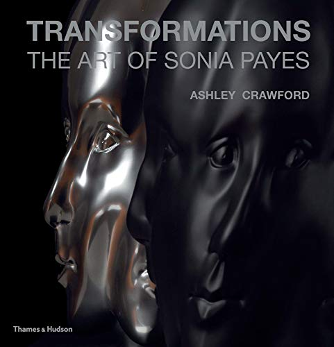 Transformations: The Art of Sonia Payes (Hardcover): Ashley Crawford