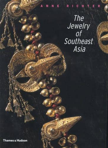 The Jewelry of Southeast Asia: Richter, Anne