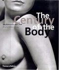 The Century of the Body - 100 Photoworks 1900-2000: Ewing,William A.;ed.