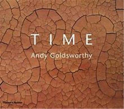 9780500510261: Andy Goldsworthy Time /Anglais