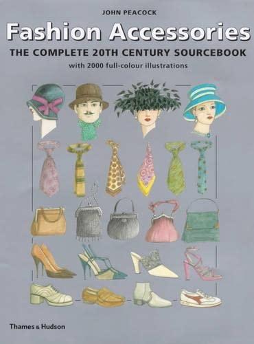 9780500510278: Fashion Accessories: Complete 20th Century Sourcebook