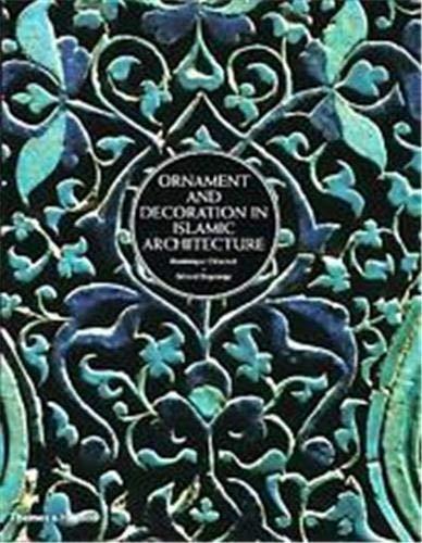 9780500510322: Ornament & Decoration in Islamic Architecture