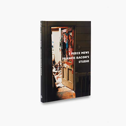9780500510346: 7 Reece Mews: Francis Bacon's Studio