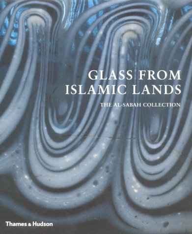 9780500510391: Glass from Islamic Lands
