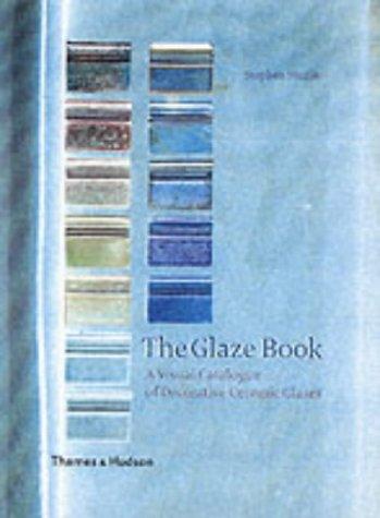 9780500510438: The Glaze Book: A Visual Catalogue of Decorative Ceramic Glazes