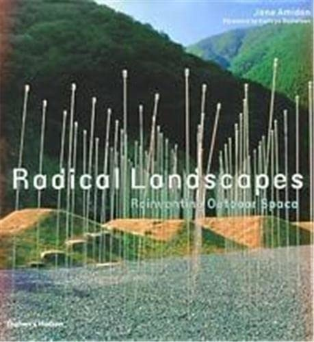 9780500510445: Radical Landscapes: Reinventing Outdoor Space