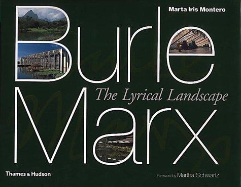 9780500510469: Burle Marx: The Lyrical Landscape