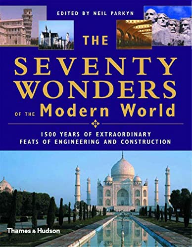 9780500510476: The Seventy Architectural Wonders of Our World: Amazing Structures and How They Were Built