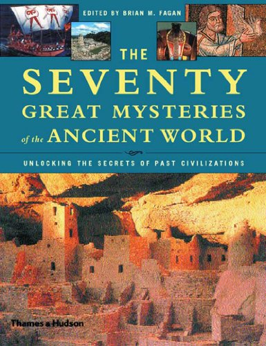 9780500510506: The Seventy Great Mysteries of the Ancient World: Unlocking the Secrets of Past Civilizations