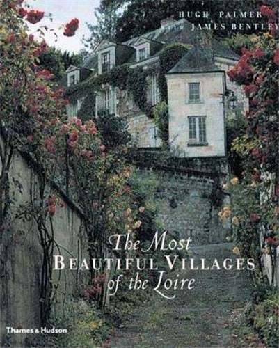 9780500510513: The Most Beautiful Villages of the Loire