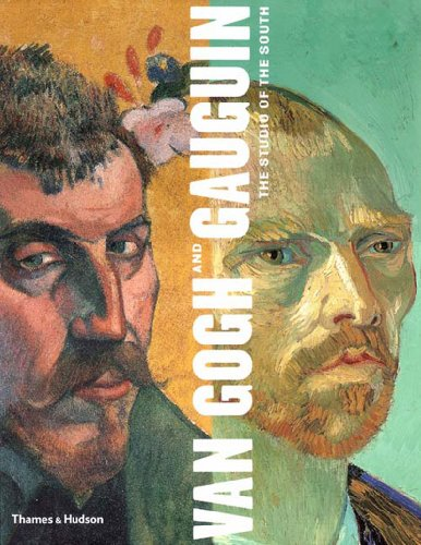 Van Gogh and Gauguin: The Studio of: Druick, Douglas W.;